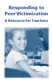 Responding to Peer Victimization: A Resource for Teachers