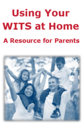 Using Your WITS at Home: A Resource for Parents